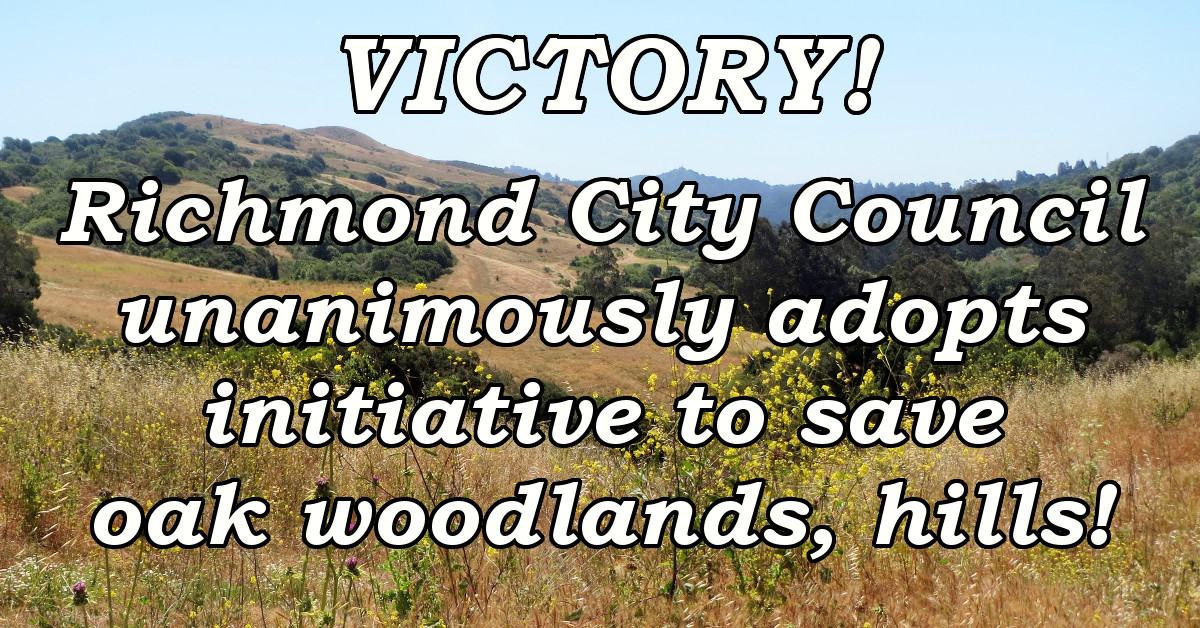 VICTORY! Richmond City Council unanimously adopts initiative to save oak woodlands, hills
