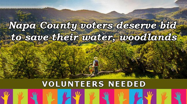 Napa County voters deserve bid  to save their water, woodlands