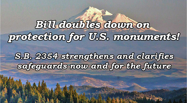 Bill doubles down on protection for U.S. monuments! S.B. 2354 strengthens and clarifies safeguards against hostile presidents