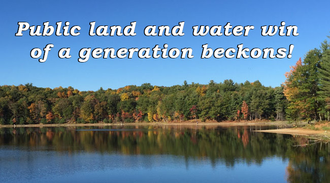 Public land and water win of a generation beckons!