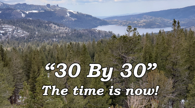 """""""30 By 30"""" The time is now!"""